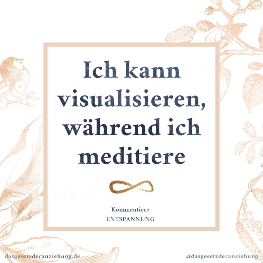 Ich kann visualisieren, während ich meditiere