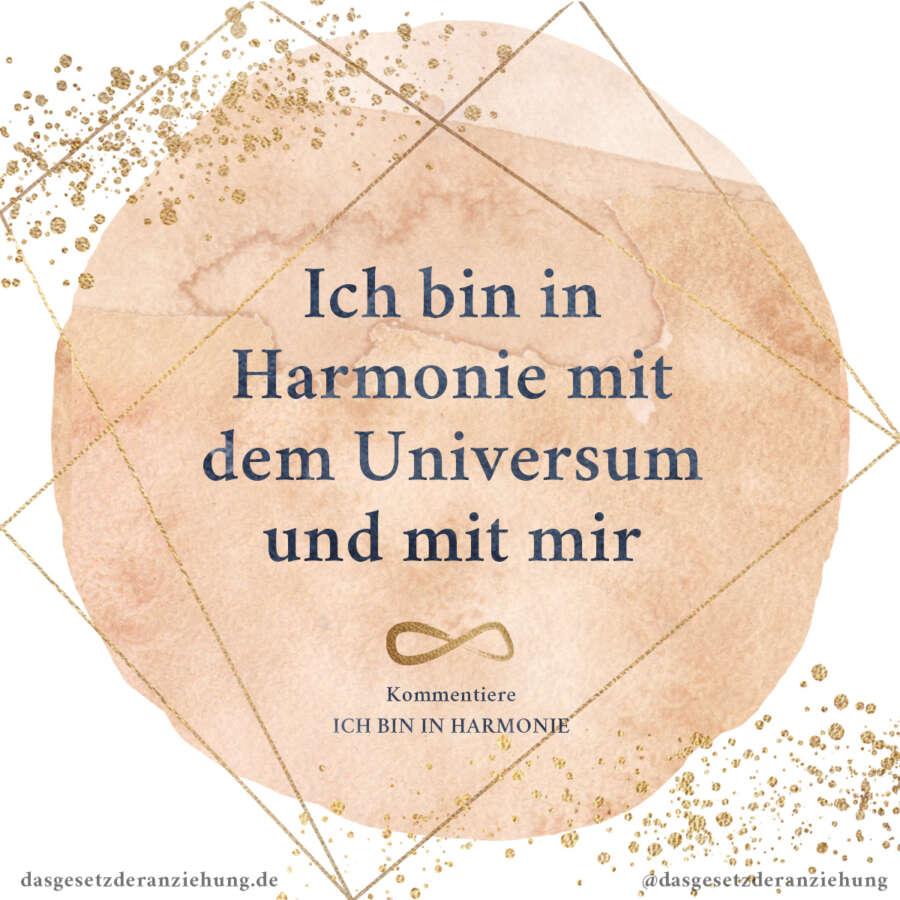 Ich bin in Harmonie mit dem Universum und mit mir